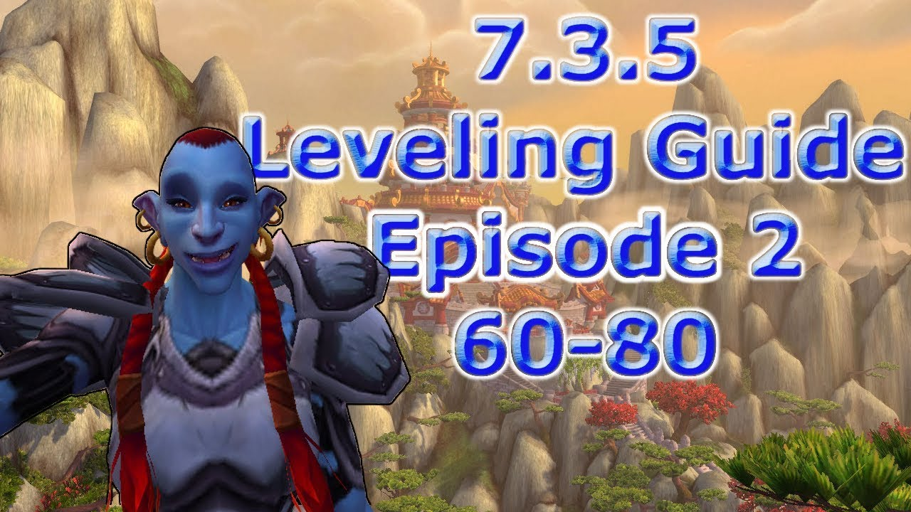 7 3 5 Leveling Guide Episode 2 Level 60 80 Youtube