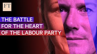 From Corbyn To Keir Starmer: The Battle For The Heart Of Labour | Ft