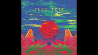 Glue Trip - Glue Trip (2015) Full Album
