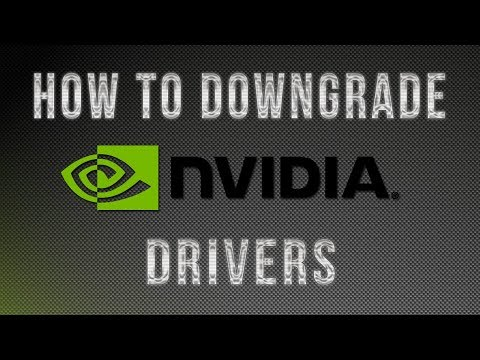 How to Downgrade NVIDIA Drivers