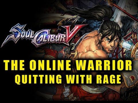 Soul Calibur 5: The Online Warrior Episode 13 'Quitting With Rage'