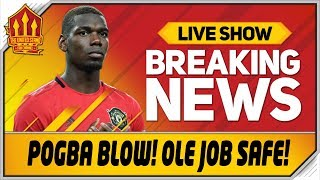 Pogba Injury Blow! Solskjaer Job Safe! Man Utd News