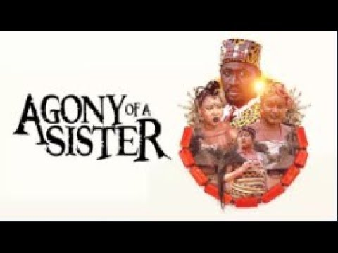 Download AGONY OF A SISTER  - [Part 1] Latest 2018 Nigerian Nollywood Drama Movie