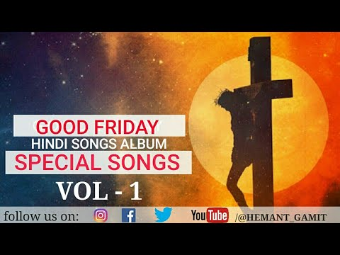GOOD FRIDAY SPECIAL - WAY OF THE CROSS   HINDI CHRISTIAN SONGS  VOL - 1  