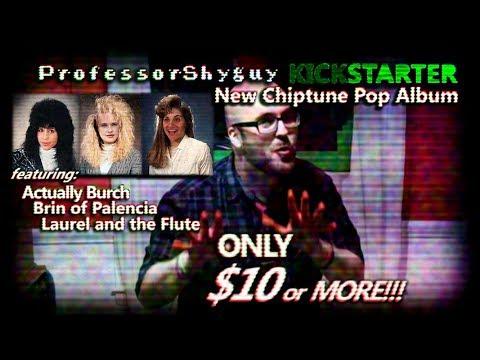 Kickstarter Infomercial - Professor Shyguy new Chiptune/Pop Album!