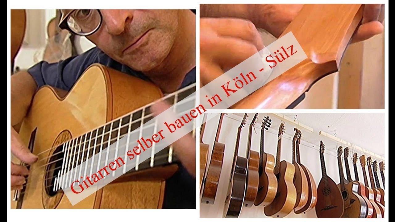 Gitarren Selber Bauen In Koln Sulz Youtube