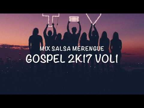Mix Salsa Merengue Gospel 2K17 Vol 1