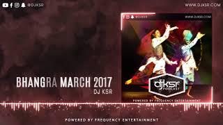 DJ KSR - Bhangra Podcast March 2017 | LATEST PUNJABI SONGS 2018