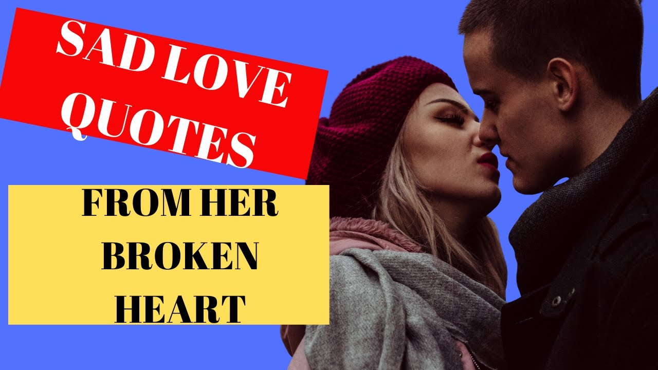 Best Love Quotes for Him From Her broken Heart(Long Distance Relationship)