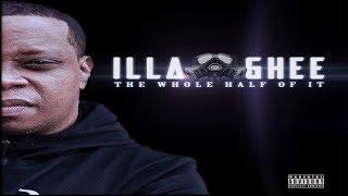 ILLA GHEE THE WHOLE HALF OF IT (full) @illaghee2k