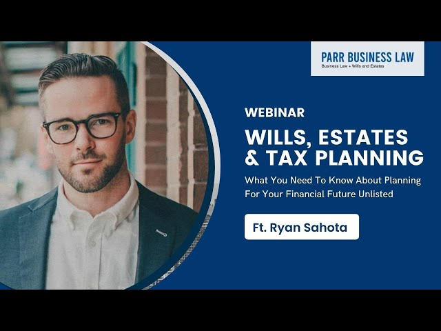 Wills, Estates & Tax Planning | What You Need To Know About Planning For Your Financial Future