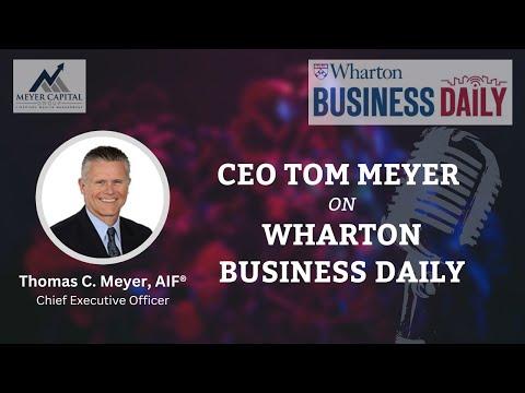 Tom Meyer on Wharton Business Radio 9/20/16