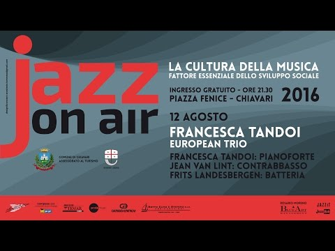 Francesca Tandoi European Trio - Live at Jazz on Air 2016