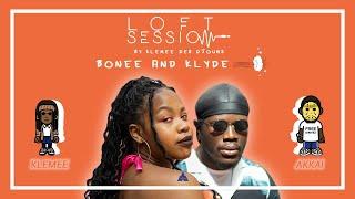 KLEMEE FT AKKAI - BONEE & KLYDE | LOFT SESSION
