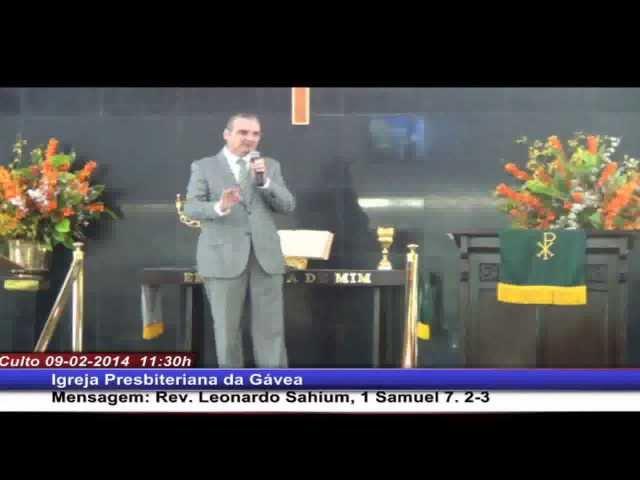 O convite à Consagração - 1 Samuel 7.2-3 - Rev. Leonardo Sahium (09.02.2014, manhã, IPGávea)