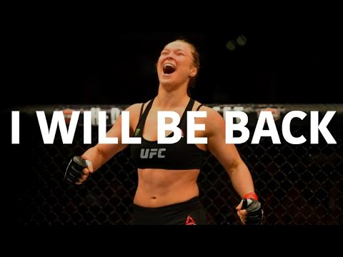 Ronda Rousey - I Will Be Back [Motivation]