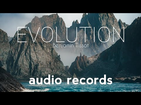 Evolution-Benjamin Tissot[cinematic song]-[nocopyright song]