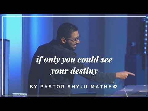 If only you could see your destiny - Pastor Shyju 4/4