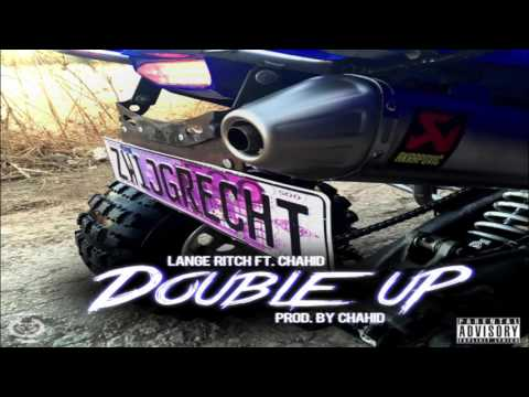 Lange Ritch Ft. Chahid - Double Up (Prod.By Chahid)