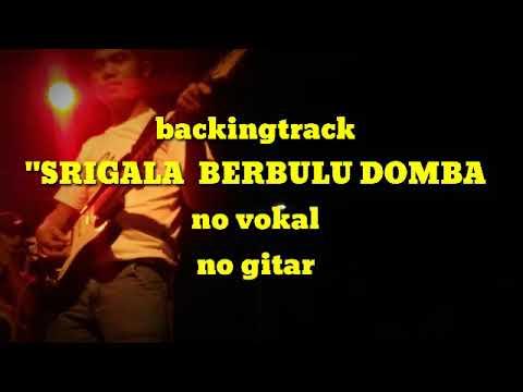 Backingtrack SRIGALA BERBULU DOMBA