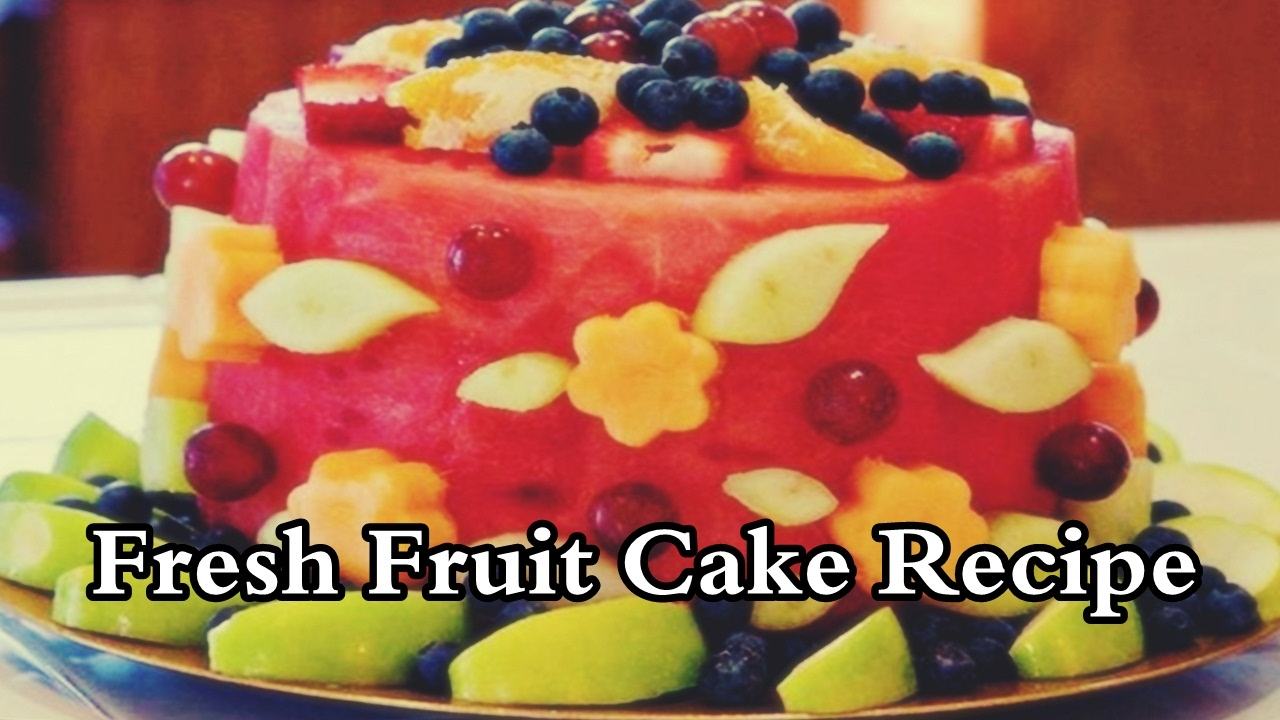 Fresh Fruit Cake Recipe - Best recipe - YouTube