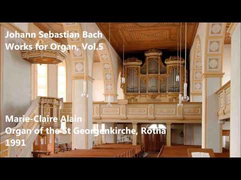 JS Bach: Works for Organ, Vol.5 - Marie-Claire Alain - St Georgenkirche, Rötha (Audio video)