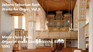 JS Bach: Works for Organ, Vol.5 - Marie-Claire Alain - St Georgenkirche, Rötha (Audio video)