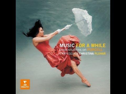 Christina Pluhar & L'Arpeggiata - PURCELL: Music for a While