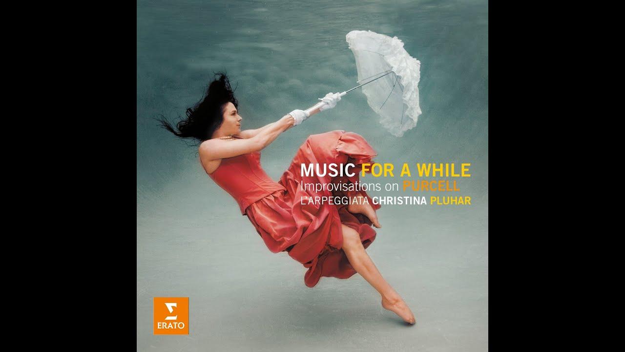 Christina Pluhar L Arpeggiata Purcell Music For A While Youtube