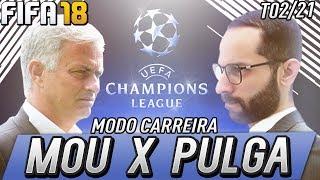 FIFA 18 MODO CARREIRA - QUARTAS DE FINAL DA CHAMPIONS PEGANDO FOGO 🔥🔥🔥 / T02-21 [XBOX ONE]