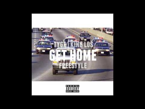Get Home (Freestyle)Tyga & King Los