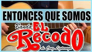 Como tocar - Entonces que somos de Banda el Recodo - Tutorial Guitarra (HD)