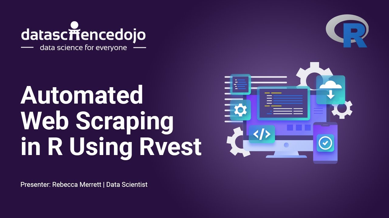 Automated Web Scraping in R using rvest by Data Science Dojo