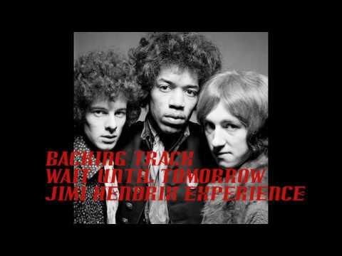 Backing Track - Jimi Hendrix - Wait Until Tomorrow