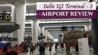 Delhi Airport Terminal 3 - Review