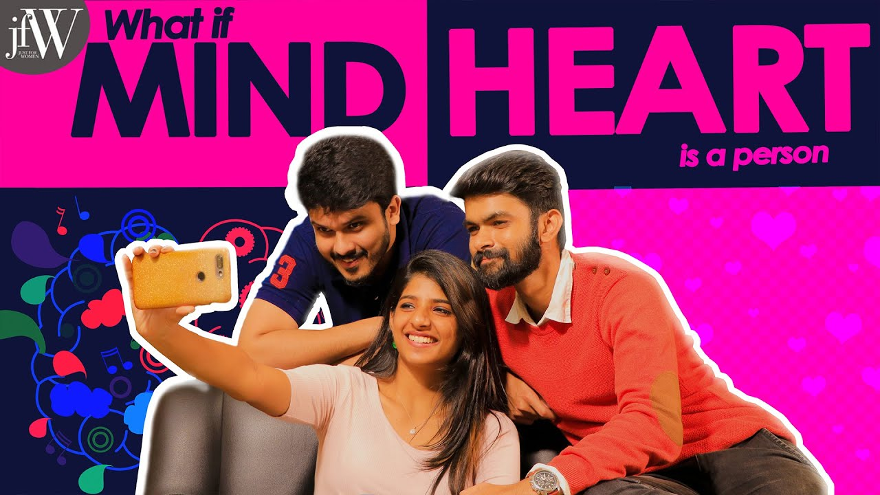 What If Heart and Mind Is a Person | Ft.Dipshi Blessy, Naren & Tharun | JFW