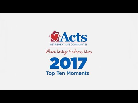 Acts Retirement-Life Communities: 2017 Year in Review
