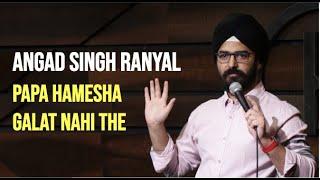 EIC: Papa Hamesha Galat Nahi The l Stand-up Comedy l Angad Singh Ranyal