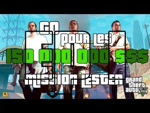 GTA V   Ep 1 Go pour les 150 000 000 $ Mission Lester