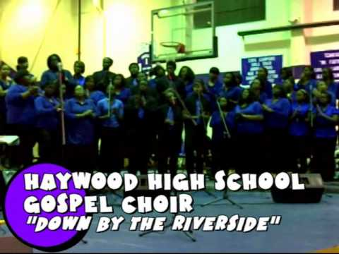 "Haywood High School Gospel Choir  - ""Down By The Riverside"""