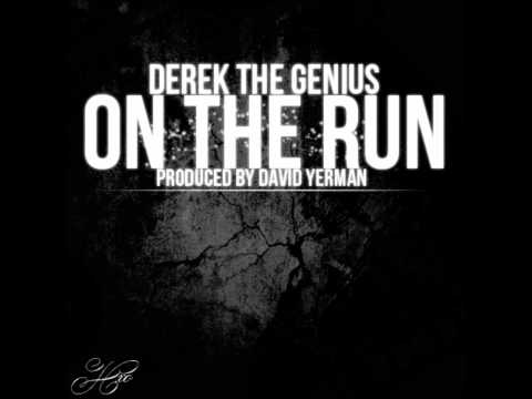 Derek the Genius - On The Run (Prod. by David Yerman)