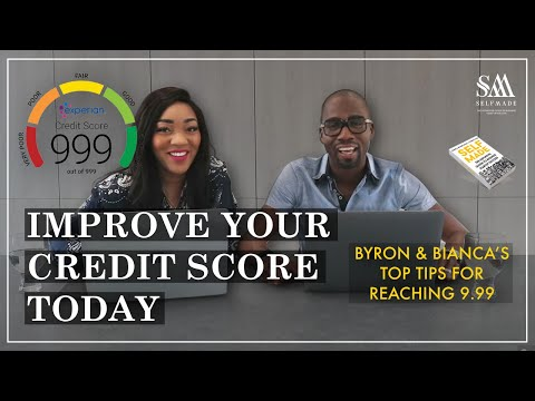 Improve your credit score TODAY! Byron & Bianca's Top Tips for Reaching 999!