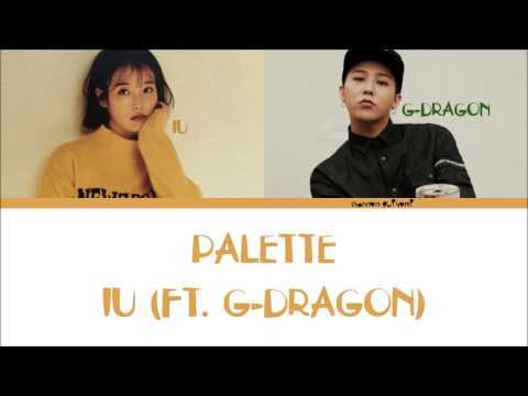 IU - Palette (Feat. G-DRAGON) Color CodedLyrics [Han|Rom|Eng lyrics]