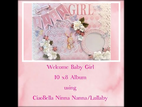 Welcome Baby Girl Tutorial Part 1 * Creating Album & pages, hinge, covering in & out