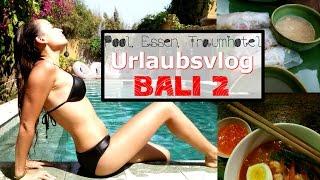 Bali Vlog 2 - Jimbaran - Food Diary - Pool - Spa - Betrunkener Daniel - Balquisse Heritage