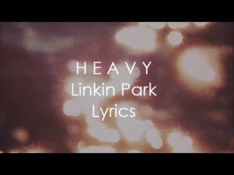 Heavy Linkin Park Feat Kiiara Lyrics Youtube