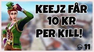 KEEJZ FÅR 10 KR PER KILL! *SJUKASTE* - FORTNITE PÅ SVENSKA!(4K)