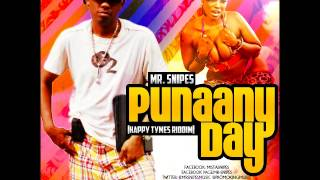 MR SNIPES AKA SNYPA - PUNAANY DAY AUG 2013 [HAPPY TYME RIDDIM] @MRSNIPESMUSIC