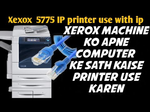 Xerox 5755 5765 5775 Use Printer With Ip Cable Pcl Driver