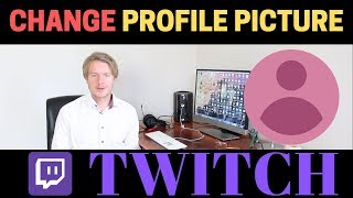 How To Change Profile Picture On Twitch On Mobile Phone 2019
